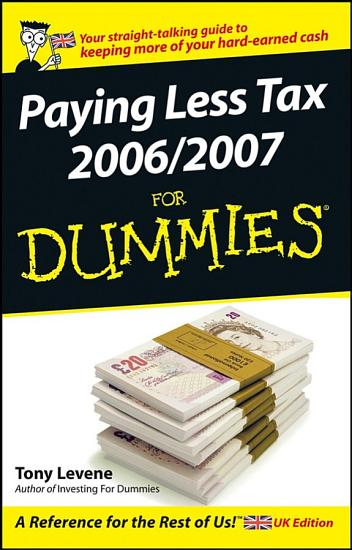 Paying Less Tax 2006 2007 For Dummies PDF