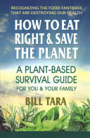 How to Eat Right and Save the Planet Book