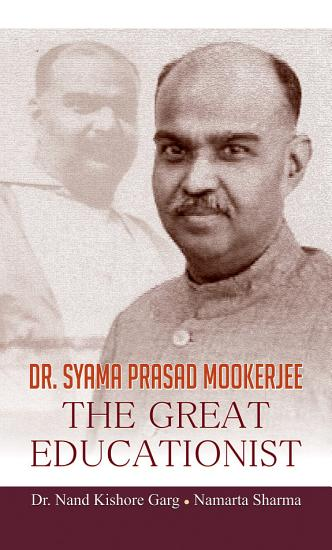 Dr  Syama Prasad Mookerjee The Great Educationist PDF