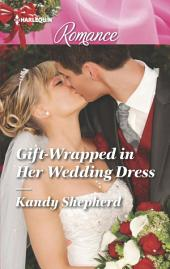 Gift-Wrapped in Her Wedding Dress
