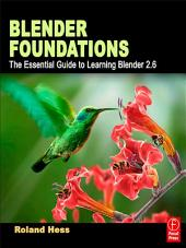 Blender Foundations: The Essential Guide to Learning Blender 2.5