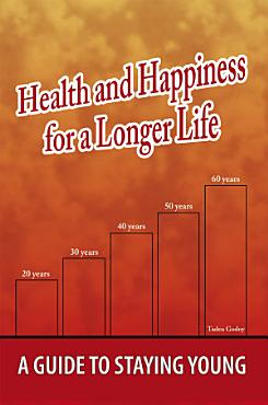 Health and Happiness for a Longer Life PDF