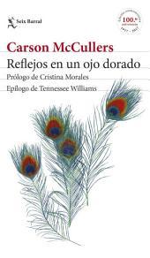 Reflejos en un ojo dorado: Prólogo de Cristina Morales. Epílogo de Tennessee Williams