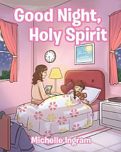 Good Night  Holy Spirit PDF