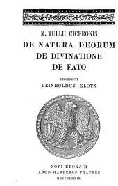 M. Tullii Ciceronis De natura deorum: De divinatione, De fato