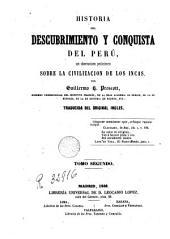 Historia del descubrimento y conquista del Perú, 2: con observaciones preliminares sobre la civilizacion de los Incas