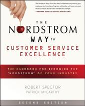 "The Nordstrom Way to Customer Service Excellence: The Handbook For Becoming the ""Nordstrom"" of Your Industry, Edition 2"
