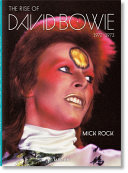 Mick Rock  The Rise of David Bowie  1972 1973