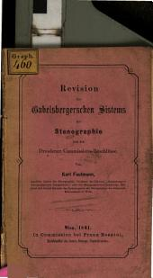 Revision des Gabelsbergerschen Sistems der Stenographie und der Dresdener Commissions-Beschlüsse: (Lithographiert)