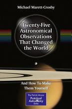 Twenty Five Astronomical Observations That Changed the World PDF