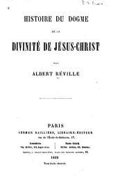 Histoire du dogme de la divinité de Jésus-Christ