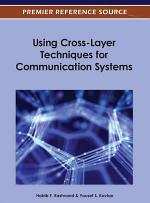 Using Cross-Layer Techniques for Communication Systems