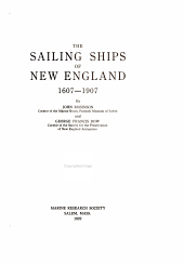 The Sailing Ships of New England, 1607-1907: Volume 1