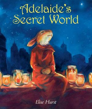 Adelaide s Secret World