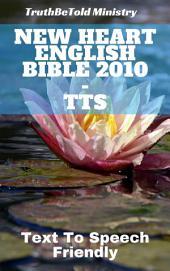 New Heart English Bible 2010 - TTS: Text To Speech Friendly