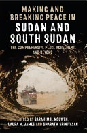 Making and Breaking Peace in Sudan and South Sudan