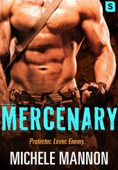 Mercenary: A Sexy Action-Packed Alpha Romance