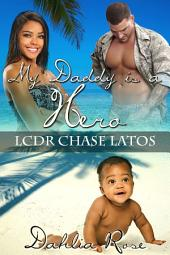 My Daddy Is A Hero 5: (LCDR Chase Latos)