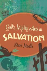 God S Mighty Acts In Salvation Book PDF