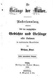Die Gesänge der Völker: Mustersammlung, enthaltend 584 der vorzüglichsten Gedichte und Gesänge aller Nationen in nationalen Parallelen