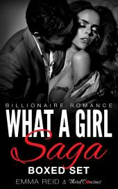 What A Girl Saga: (Billionaire Romance) Boxed Set