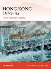 Hong Kong 1941–45: First strike in the Pacific War
