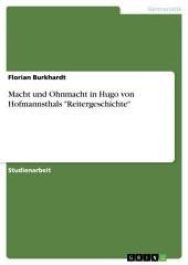 """Macht und Ohnmacht in Hugo von Hofmannsthals """"Reitergeschichte"""""""