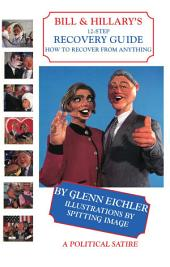 Bill & Hillary's 12-Step Recovery Guide, How to Recover from Anything