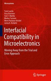 Interfacial Compatibility in Microelectronics: Moving Away from the Trial and Error Approach