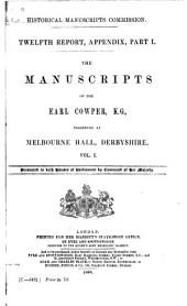 The Manuscripts of the Earl Cowper, K. G.: Preserved at Melbourne Hall, Derbyshire, Part 1