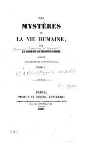 Des mystères de la vie humaine: Précédés d'une notice sur la vie de l'auteur [par] F.M. de Montrol ; [suivi de] Le cimetière de Lystenai, Volume1