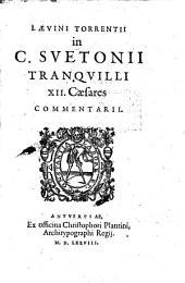 In C. Suetonii Tranquilli XII. Caesares commentarii