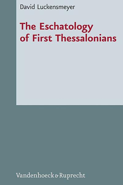 The Eschatology of First Thessalonians