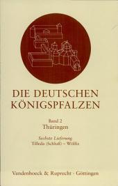 Die Deutschen Konigspfalzen. Lieferung 2,6: Thuringen: Tilleda (Schluss) - Wolfis
