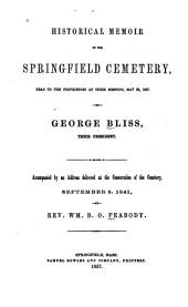 Historical Memoir of the Springfield Cemetery: Read to the Proprietors at Their Meeting, May 23, 1857