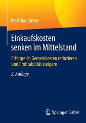 Einkaufskosten senken im Mittelstand: Erfolgreich Gemeinkosten reduzieren und Profitabilität steigern, Ausgabe 2