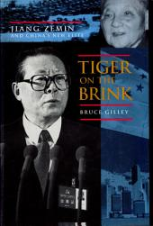 Tiger on the Brink: Jiang Zemin and China's New Elite