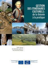 Gestion des itinéraires culturels: de la théorie à la pratique