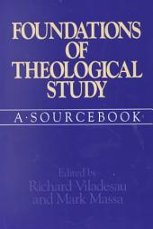 Foundations of Theological Study: A Sourcebook