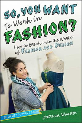 So  You Want to Work in Fashion