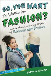 So  You Want to Work in Fashion  Book