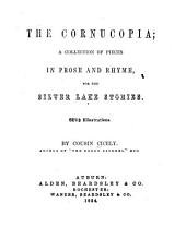 The Cornucopia: A Collection of Pieces in Prose and Rhyme for the Silver Lake Stories ...