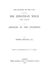 The history ... of Jonathan Wild ... and Articles in the Champion