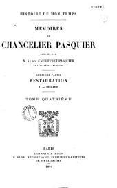 Mémoires du chancelier Pasquier: histoire de mon temps