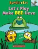 Let s Play Make Bee Lieve