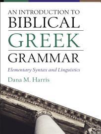 An Introduction To Biblical Greek Grammar
