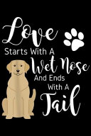 Love Starts with a Wet Nose and Ends with a Tail