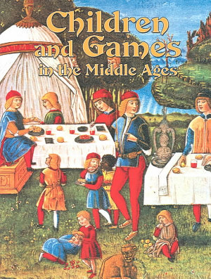Children and Games in the Middle Ages PDF