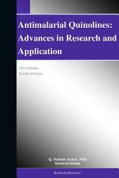 Antimalarial Quinolines  Advances in Research and Application  2011 Edition PDF