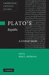 Plato's 'Republic': A Critical Guide